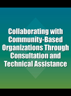 Collaborating with Community-Based Organizations Through Consultation and Technical Assistance, ed. , v.