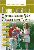 Cómo construir competencies en los niños y desarrollar su talento