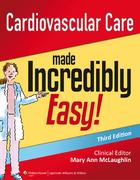 Cardiovascular Care Made Incredibly Easy!, ed. 3, v.