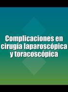 Complicaciones en cirugía laparoscópica y toracoscópica