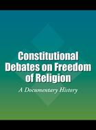 Constitutional Debates on Freedom of Religion