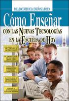 Cómo enseñar con las nuevas technologías en la escuela de hoy