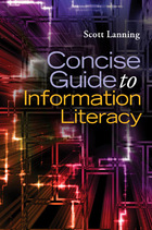 Concise Guide to Information Literacy, ed. , v.