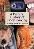A Cultural History of Body Piercing, ed. , v.