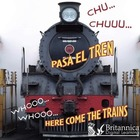 CHU… CHUUU… Pasa el tren (WHOOO, WHOOO… Here Come the Trains), ed. , v.