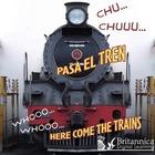 CHU… CHUUU… Pasa el tren (WHOOO, WHOOO… Here Come the Trains)