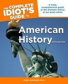 The Complete Idiot's Guide to American History, ed. 5