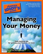 The Complete Idiot's Guide To Managing Your Money, ed. 4