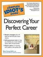 The Complete Idiot's Guide to Discovering Your Perfect Career