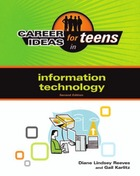 Career Ideas for Teens in Information Technology, ed. 2, v.