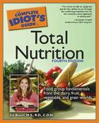 The Complete Idiot's Guide to Total Nutrition, ed. 4