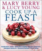 Mary Berry & Lucy Young Cook Up A Feast, ed. , v.