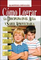 Cómo lograr la disciplina en el aula y saber aprovecharla, ed. , v.