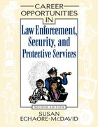 Career Opportunities in Law Enforcement, Security and Protective Services, ed. 2, v.