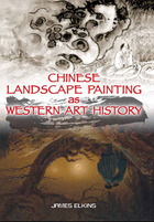 Chinese Landscape Painting as Western Art History, v. 1