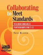 Collaborating to Meet Standards: Teacher/Librarian Partnerships for 7-12, ed. , v.