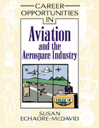 Career Opportunities in Aviation and the Aerospace Industry, ed. , v.