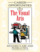 Career Opportunities in the Visual Arts, ed. , v.