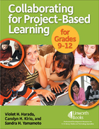 Collaborating for Project-Based Learning in Grades 9-12, ed. , v.