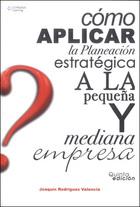 Cómo aplicar la planeación estratégica a la pequeña y mediana empresa, ed. 5