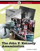 The John F. Kennedy Assassination, ed. , v.