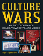 Culture Wars: An Encyclopedia of Issues, Viewpoints, and Voices