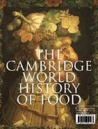 Cambridge World History of Food, ed. , v.