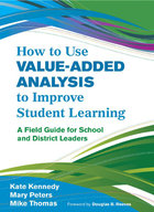 How to Use Value-Added Analysis to Improve Student Learning, ed. , v.