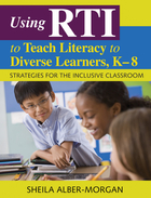 Using RTI to Teach Literacy to Diverse Learners, K-8, ed. , v.