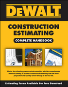 DeWALT® Construction Estimating Complete Handbook, ed. , v.