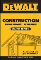 DeWALT® Construction Professional Reference, Master Edition, ed. , v.