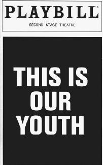 Playbill from a production of This Is Our Youth at the Second Stage Theatre