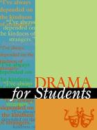 Drama for Students, ed. , v. 18