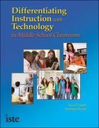 Differentiating Instruction with Technology in Middle School Classrooms, ed. , v.
