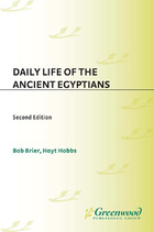 Daily Life of the Ancient Egyptians, ed. 2