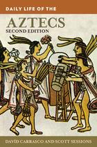 Daily Life of the Aztecs, ed. 2