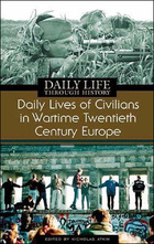 Daily Lives of Civilians in Wartime Twentieth-Century Europe, ed. , v.