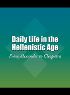 Daily Life in the Hellenistic Age
