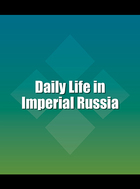 Daily Life in Imperial Russia, ed. , v.