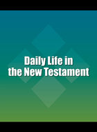 Daily Life in the New Testament, ed. , v.