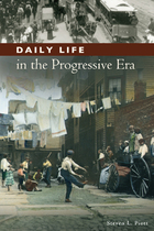 Daily Life in The Progressive Era, ed. , v.