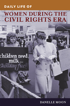 Daily Life of Women during the Civil Rights Era, ed. , v.