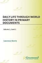 Daily Life through World History in Primary Documents, ed. , v.