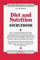 Diet and Nutrition Sourcebook, ed. 4, v.