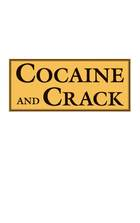 Cocaine and Crack, ed. , v.