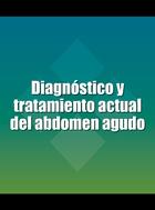 Diagnóstico y tratamiento actual del abdomen agudo