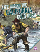 Life During the California Gold Rush, ed. , v.