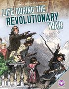 Life During the Revolutionary War, ed. , v.