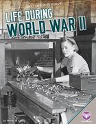 Life During World War II, ed. , v.