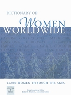 Dictionary of Women Worldwide: 25,000 Women Through the Ages, ed. , v.